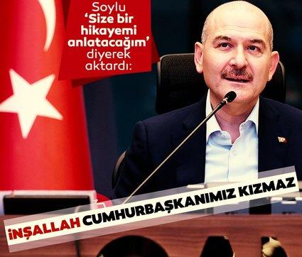 İçişleri Bakanı Süleyman Soylu, 'Size bir hikayemi anlatacağım' diyerek aktardı: İnşallah Cumhurbaşkanımız bana kızmaz...