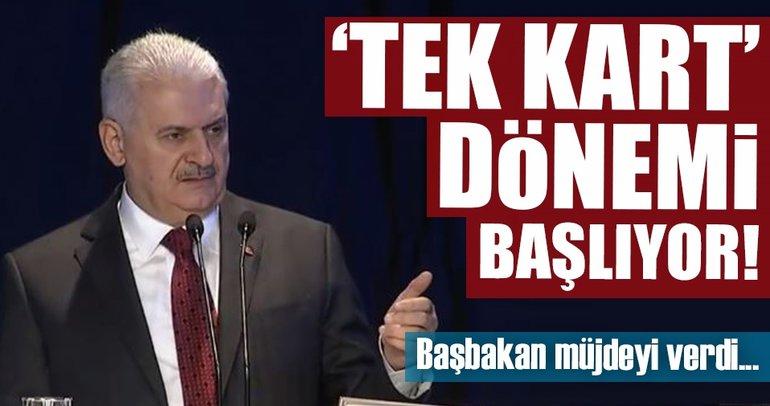 Başbakan Yıldırım'dan 'Tek kart' açıklaması