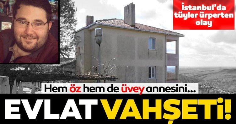 Son dakika: İstanbul Silivri'de evlat dehşeti! Öz annesini ve üvey annesini öldürüp intihar etti!