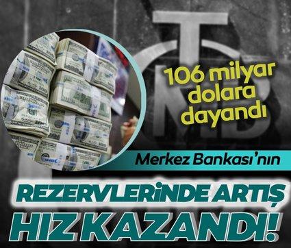 Merkez Bankası toplam rezervlerinde artış hız kazandı! 106 milyar dolara dayandı