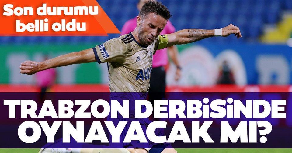 Gökhan Gönül Trabzonspor maçında oynayacak mı? Son durumu belli oldu