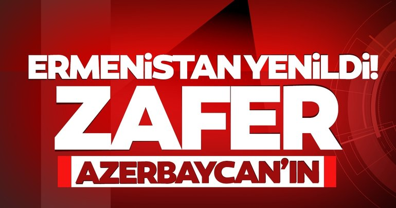 SON DAKİKA HABERİ | Karabağ'da savaş bitti! Zafer Azerbaycan'ın... İşte son durum