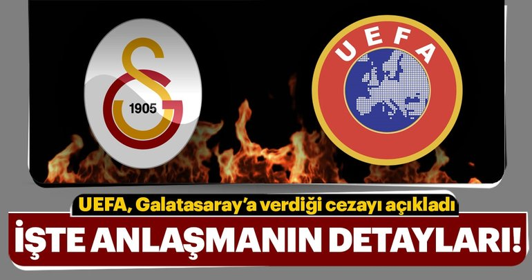 Son dakika haberi: UEFA, Galatasaray'ın cezasını açıkladı