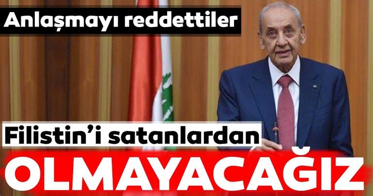 Lübnan anlaşmayı reddetti... Filistin'i satanlardan olmayacağız