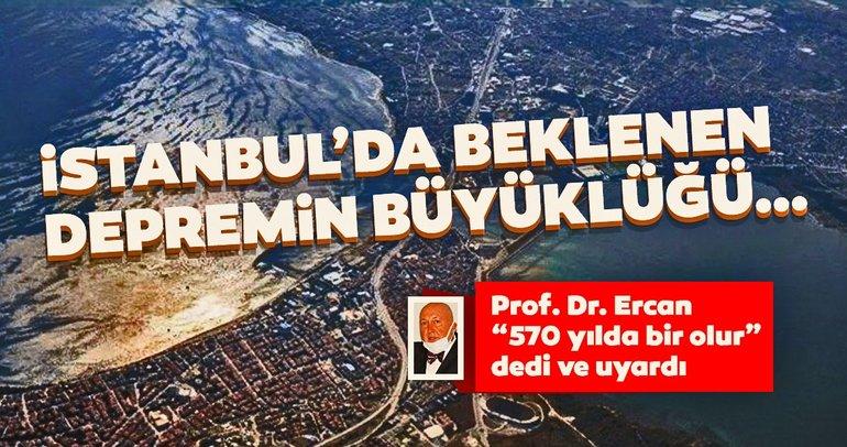 Son dakika haberi: Prof. Dr. Ahmet Ercan'dan Büyük İstanbul depremi açıklaması! İstanbul'da beklenen depreminin şiddeti...