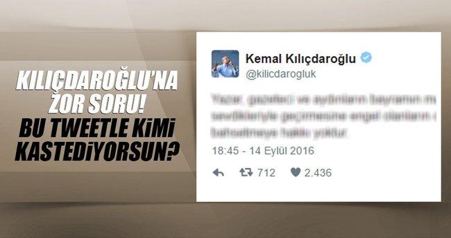 Kılıçdaroğlu'nun tweeti soru işaretlerine cevap olamadı!