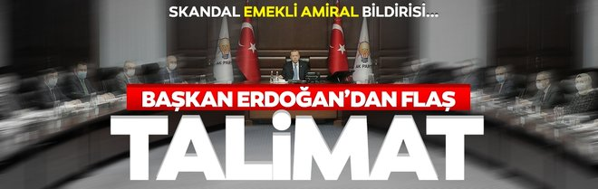 Son dakika | Emekli amirallerin bildirisi sonrasında Başkan Erdoğan'dan flaş talimat! Gözler MYK'da