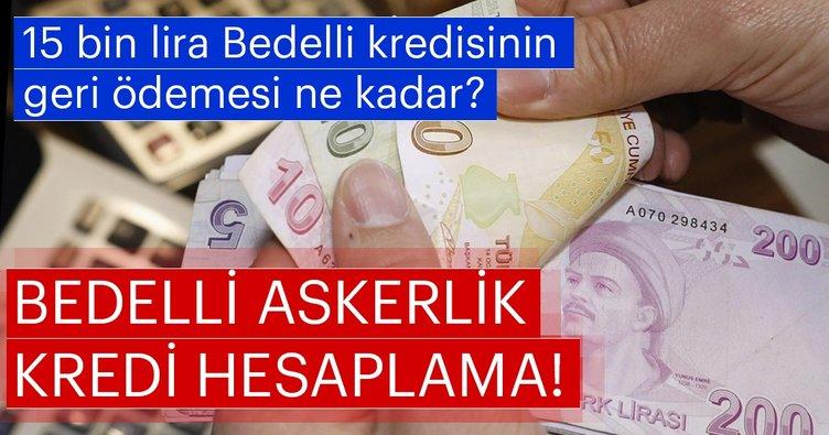Bedelli kredisi en düşük faiz oranları! - 15 bin lira Bedelli kredisinin geri ödemesi ne kadar?