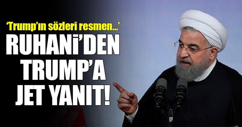 Ruhani'den Trump'ın sözlerine jet yanıt!