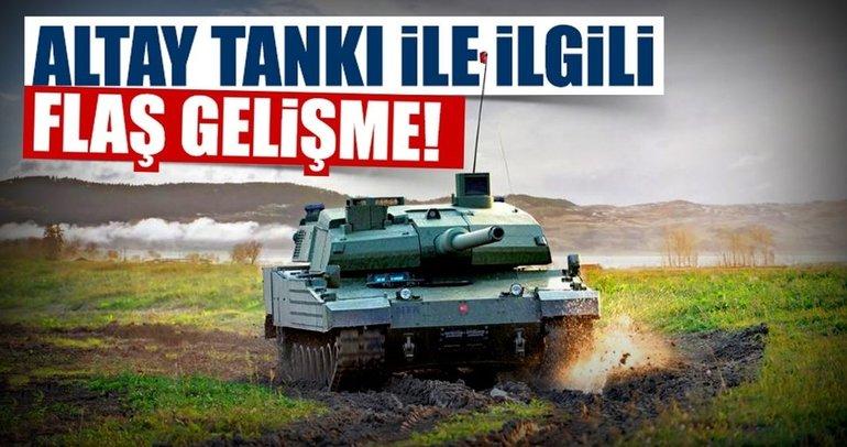 Altay Tankı ile ilgili flaş açıklama!