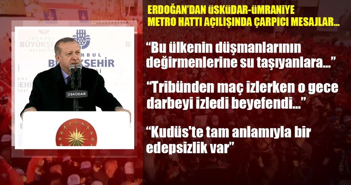 Cumhurbaşkanı Erdoğan'dan Üsküdar-Ümraniye Metro açılışında çarpıcı mesajlar!