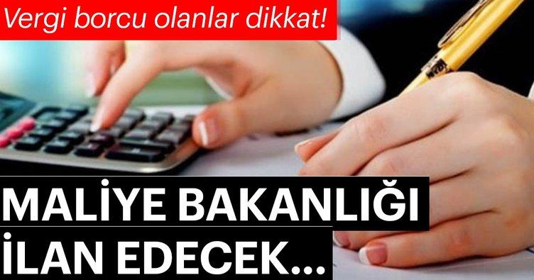 Maliye Bakanlığı vergi borçlularını açıklayacak