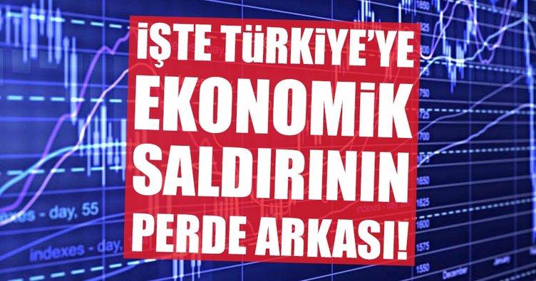 İşte Türkiye'ye ekonomik saldırının perde arkası