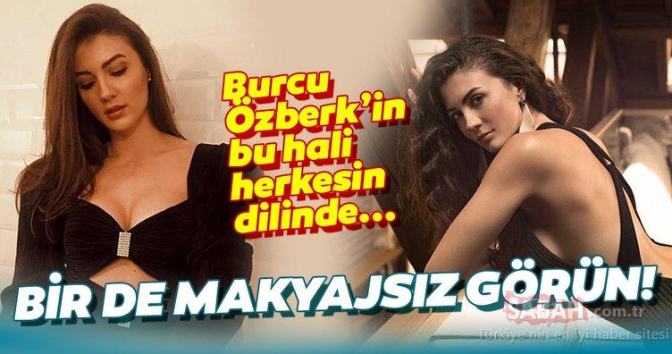 Burcu Özberk sosyal medyanın dilinde! Güzel oyuncu Burcu Özberk'i bir de makyajsız görün...