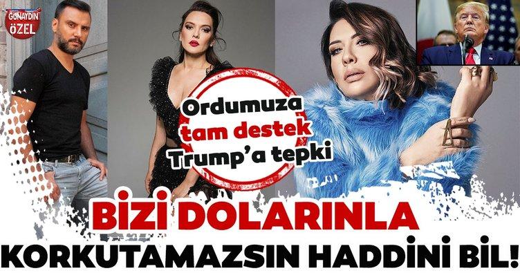 Sanat dünyası Türkiye'yi tehdit eden ABD Başkanı Trump'a sert tepki gösterdi! Bizi dolarınla korkutamazsın haddini bil!