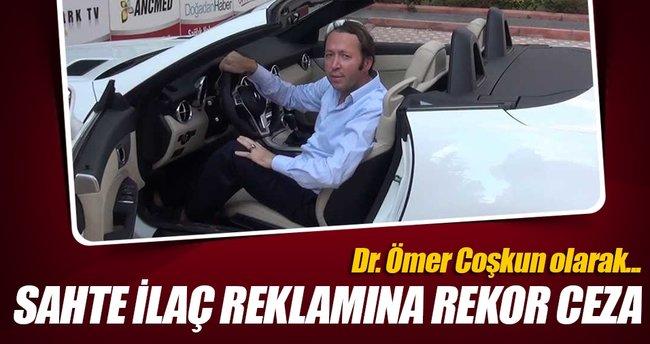 Dr. Ömer Coşkun ürünlerine ceza yağdı