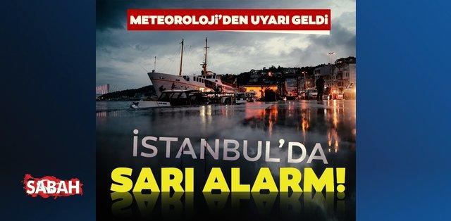 Son dakika haberi... Meteoroloji saat vererek uyardı: İstanbul için sarı alarm...
