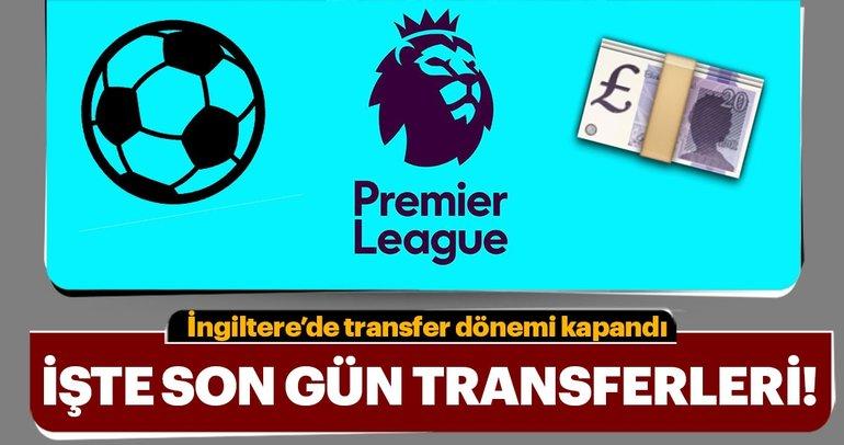 CANLI | Son dakika: İngiltere'de transferin son günü