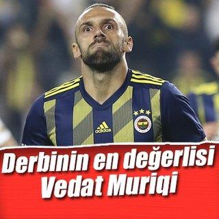 Fenerbahçe Galatasaray derbisinin en değerlisi Vedat Muriqi!