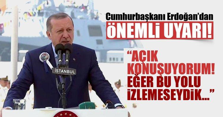 Cumhurbaşkanı Erdoğan'dan önemli uyarı