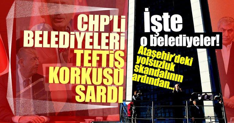 CHP'li belediyeleri teftiş korkusu sardı