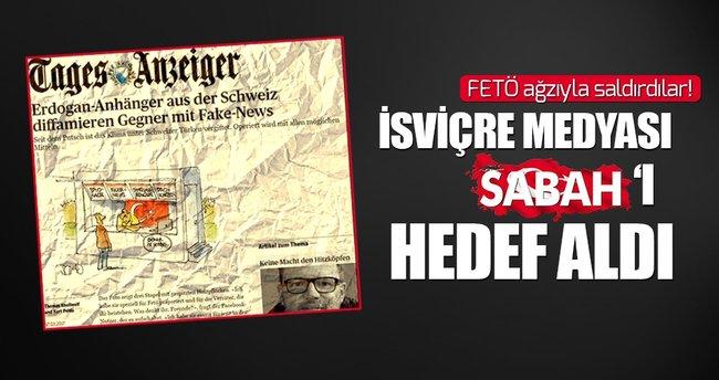 İsviçre medyası Sabah'ı hedef aldı!