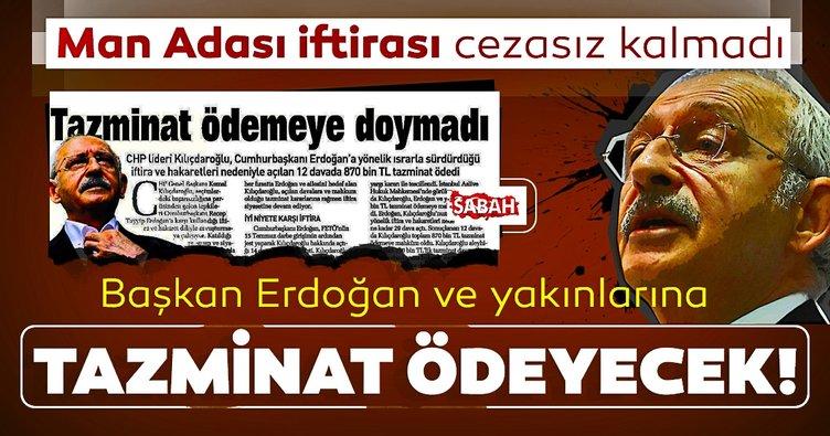 Kılıçdaroğlu, Başkan Erdoğan ve yakınlarına 190 bin lira tazminat ödemeye mahkum edildi
