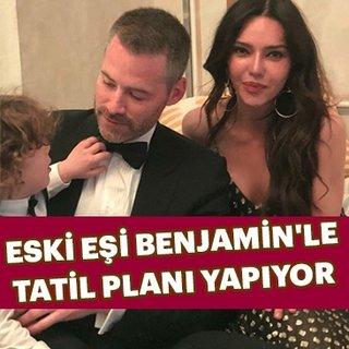 Hande Ataizi eski eşi Benjamin'le tatil planı yapıyor