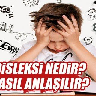 Disleksi nedir? Öğrenme güçlüğü nedir? Disleksi belirtileri nelerdir?