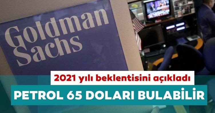 Goldman Sachs beklentisini açıkladı: Petrol 2021'de 65 dolar olabilir