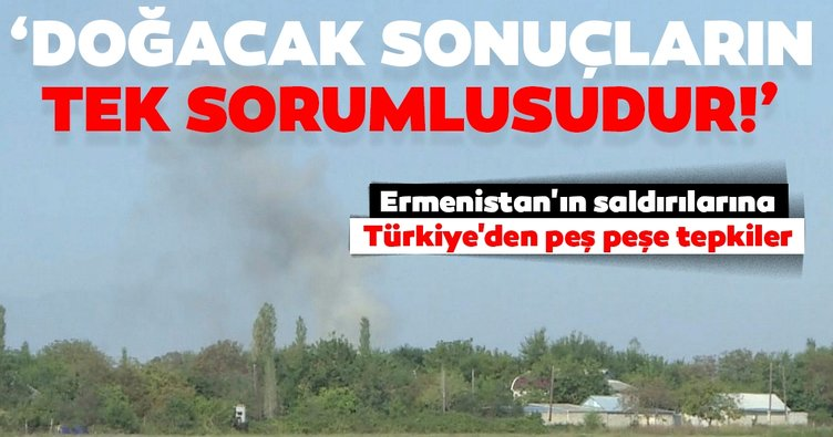 Son dakika haberi: Ermenistan'ın Azerbaycan'a yönelik alçak saldırılarına Türkiye'den peş peşe tepkiler