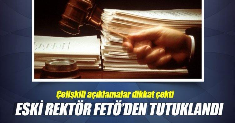 Eski rektör çelişkili ifadeleri nedeniyle FETÖ'den tutuklandı