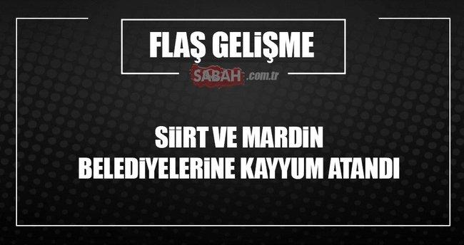 Siirt ve Mardin belediyelerine kayyum atandı