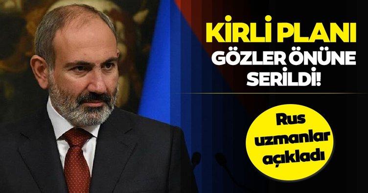 Rus uzmanlar açıkladı: Ermenistan'ın kirli planı gözler önüne serildi!