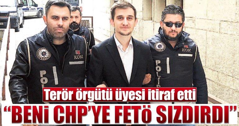 """Beni CHP'ye FETÖ sızdırdı"""