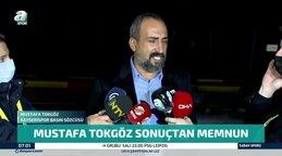 Mustafa Tokgöz sonuçtan memnun