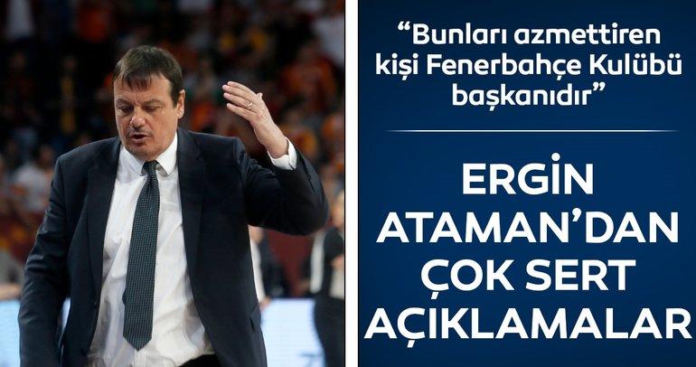 Ergin Ataman'dan çok sert sözler: Bunları azmettiren kişi Fenerbahçe başkanıdır