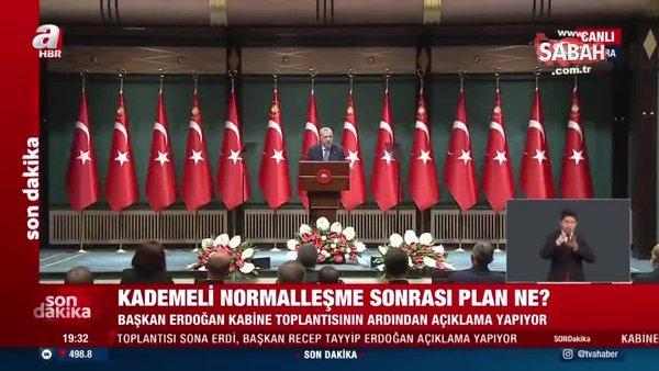 Başkan Erdoğan, 'Kontrollü Normalleşme Takvimi'ni açıkladı | Video