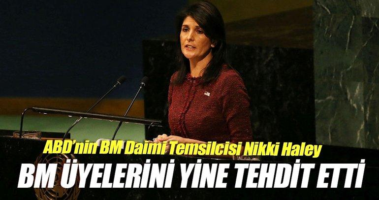 ABD'nin BM Temsilcisi Haley yine tehdit etti