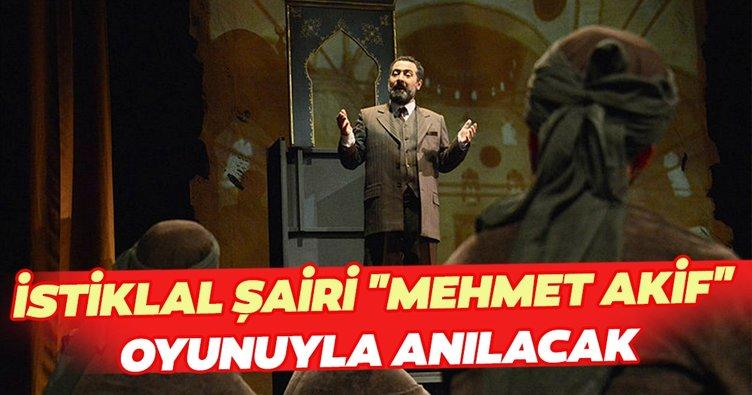 Devlet Tiyatroları, İstiklal Şairi'ni Mehmet Akif oyunuyla anacak
