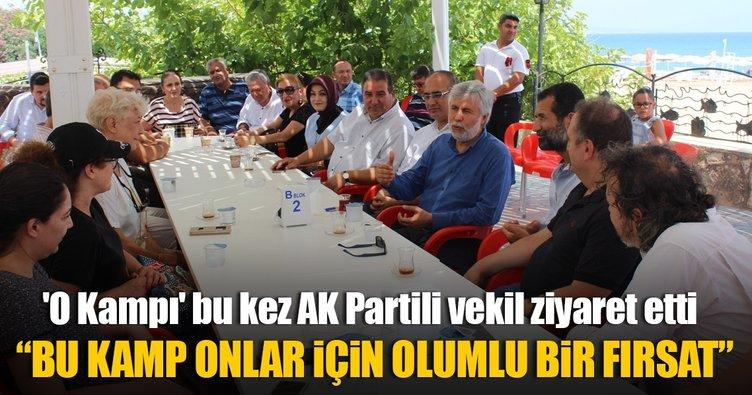 'O Kampı' bu kez AK Partili vekil ziyaret etti