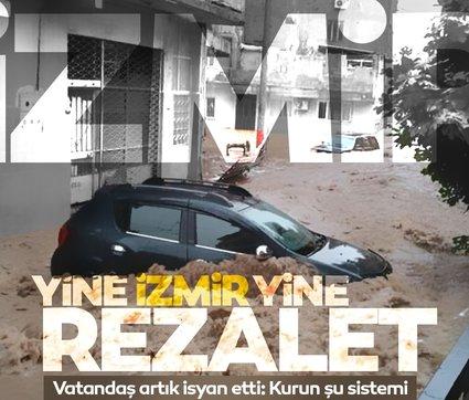 Son dakika | İzmir'de altyapı ve sel rezaleti! Vatandaş perişan