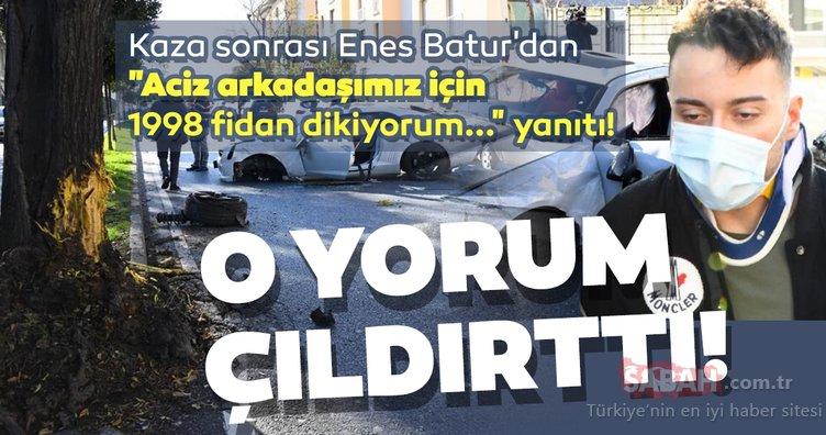 Enes Batur'u çıldırtan yorum! Geçirdiği kaza sonrası Enes Batur'dan Böyle iğrenç yorum yapabilecek aciz arkadaşımız için 1998 fidan dikiyorum...