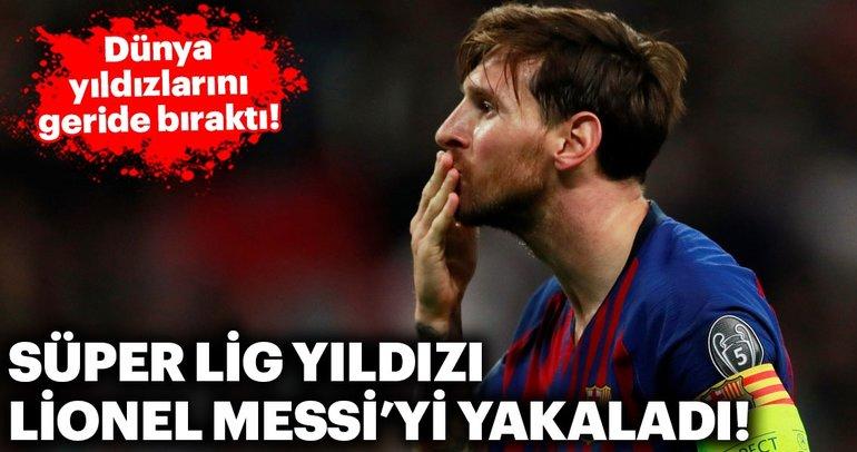 Süper Lig yıldızı Lionel Messi'yi yakaladı