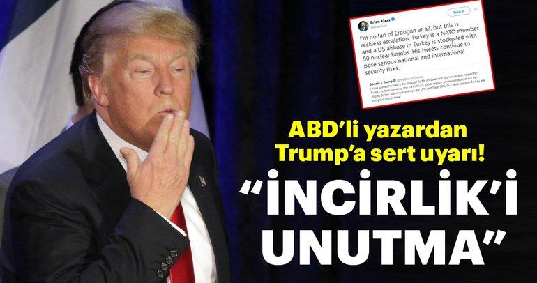 Trump'a çok sert uyarı: İncirlik'i unutma!