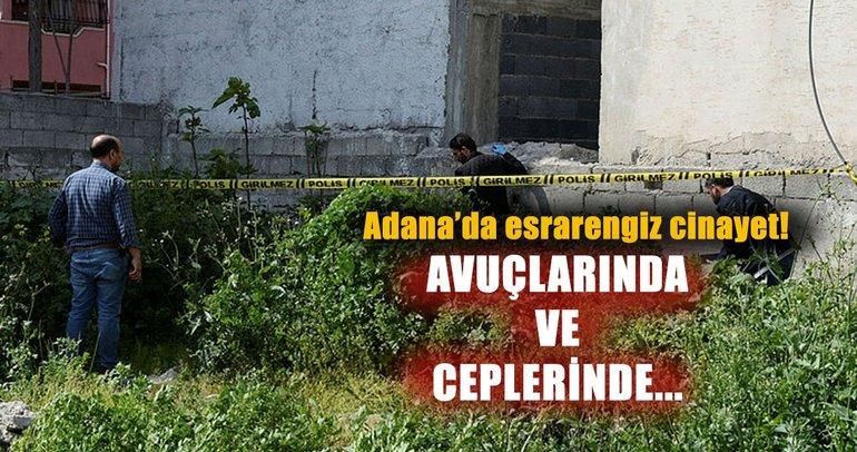 Adana'da esrarengiz cinayet! Cebinde ve avuçlarında 4 bin lira bulundu
