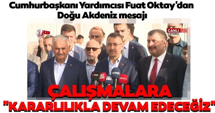 Cumhurbaşkanı Yardımcısı Fuat Oktay'dan Doğu Akdeniz mesajı