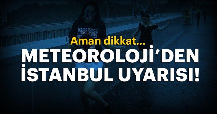 Meteoroloji'den son dakika hava durumu uyarısı! Meteoroloji bugün İstanbul hava durumu nasıl olacak?