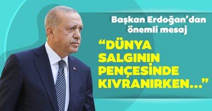Başkan Erdoğan'dan önemli mesaj: Dünya Koronavirüs salgınının pençesinde kıvranırken...
