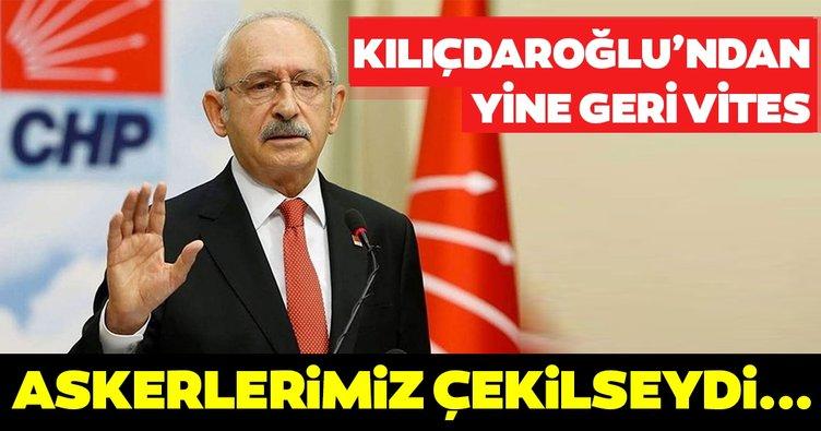 Kemal Kılıçdaroğlu yine geri vites: Afrin'den askerimiz çekilseydi bu hizmetler yok olacaktı